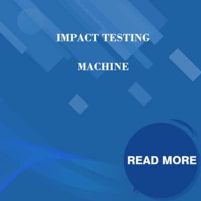 Impact Testing Machine