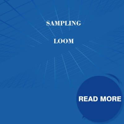 Sampling Loom
